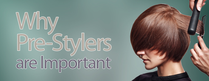Why Pre-Styers are Important
