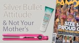 Silver Bullet and Not Your Mother's seen in Famous magazine