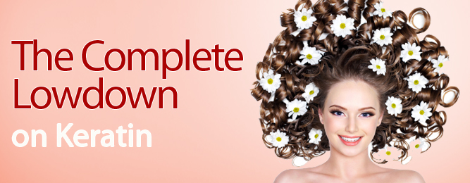 What is Keratin? The complete lowdown from i-glamour.com