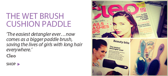 'The easiest detangler ever…now comes as a bigger paddle brush, saving the lives of girls with long hair everywhere.' Cleo